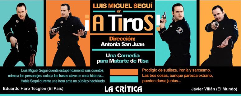 A tiros - Teatro - monólogos - Luis Miguel Seguí - banner