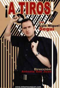 A tiros - Cartel - Teatro - Luis Miguel Seguí - Trece Producciones